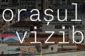 """Capitala Europeană a Culturii 2021/ Bucureștiul – """"Oraşul In-vizibil""""- a intrat în etapa finală"""