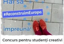"""Înscrie-te la concursul """"Hai să #ReconstruimEuropa împreună!"""""""