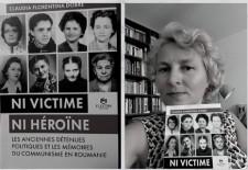 """Lansare de carte/ """"Ni victime ni héroïne"""", poveştile unor burgheze încarcerate de comunişti, analizate de Claudia Florentina Dobre"""