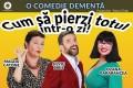 """Adaptare după o celebră comedie europeană/ Silviu Biriș, Magda Catone și Ozana Barabancea pe aceeași scenă în """"Cum să pierzi totul într-o zi"""""""