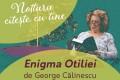 """""""Nottara citește cu tine""""/ Enigma Otiliei de George Călinescu"""